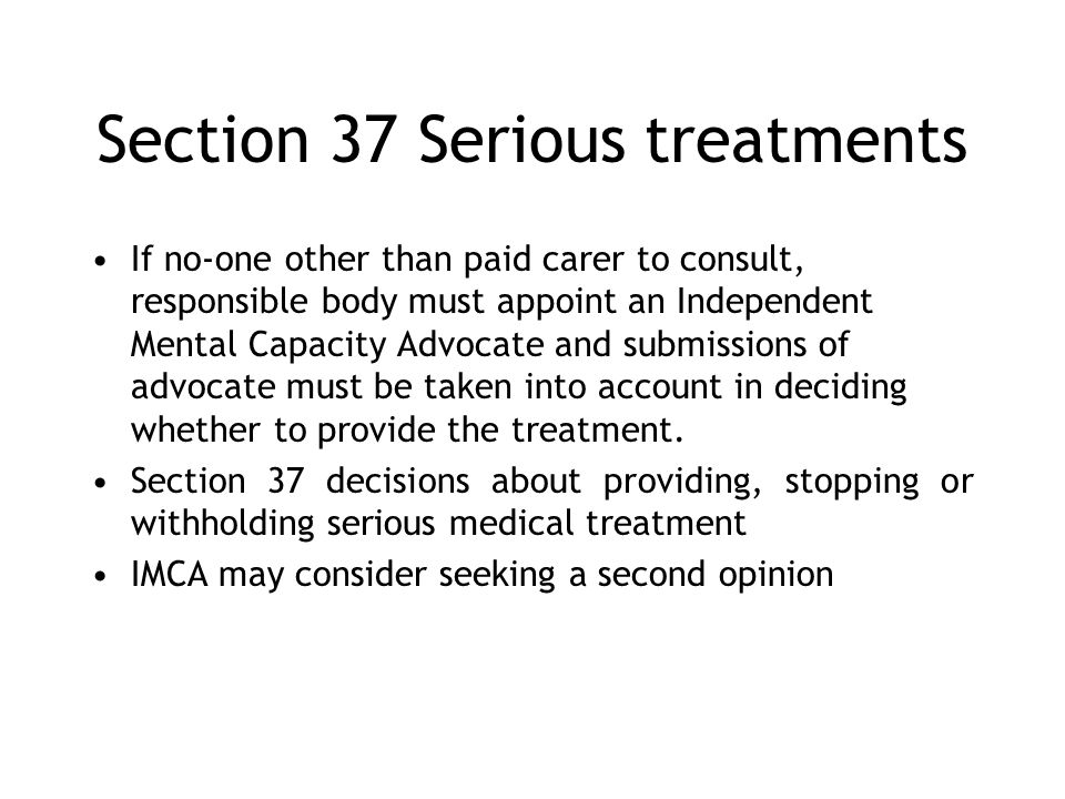 Section 37 Serious treatments