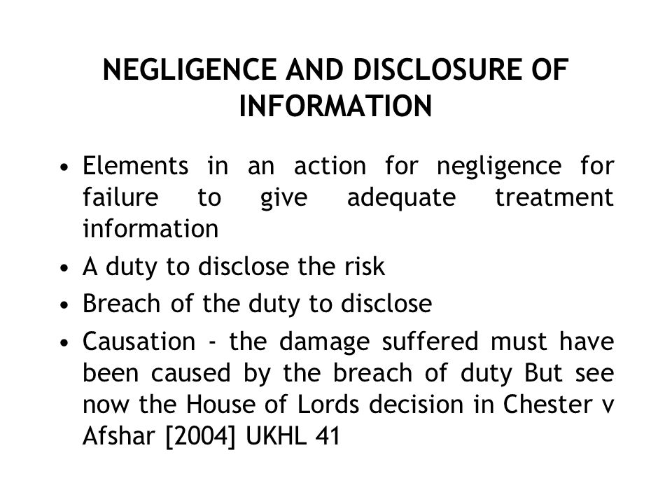 NEGLIGENCE AND DISCLOSURE OF INFORMATION