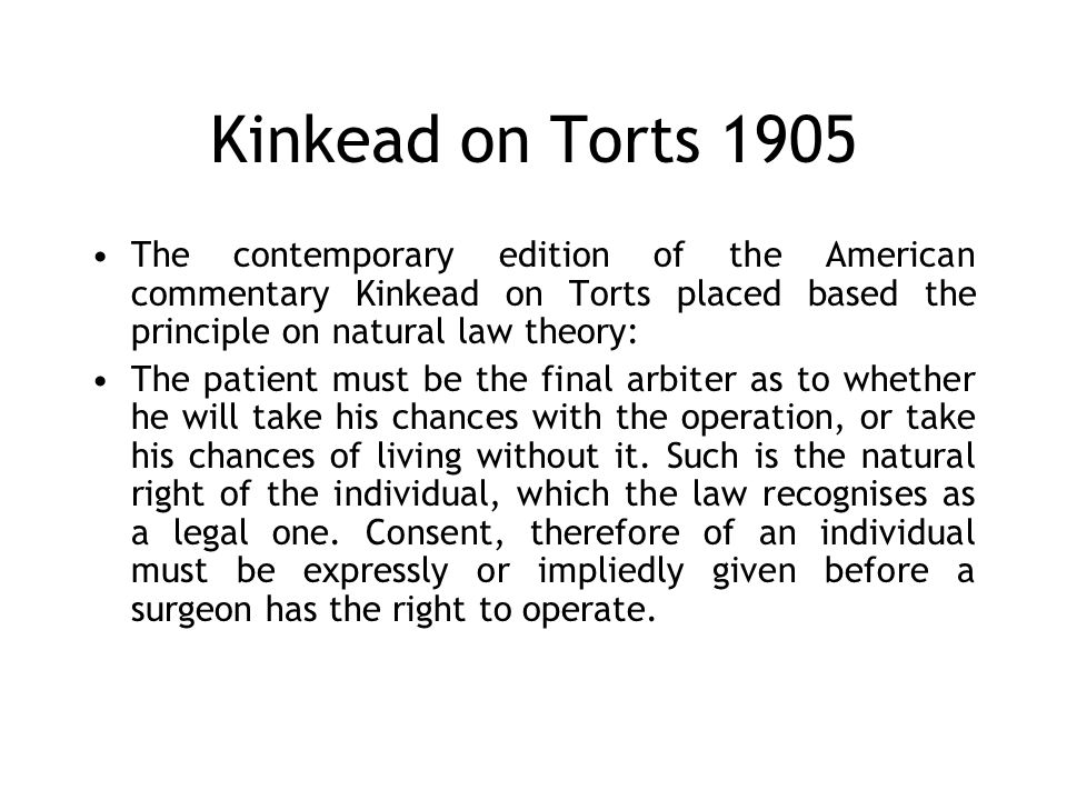 Kinkead on Torts 1905 The contemporary edition of the American commentary Kinkead on Torts placed based the principle on natural law theory: