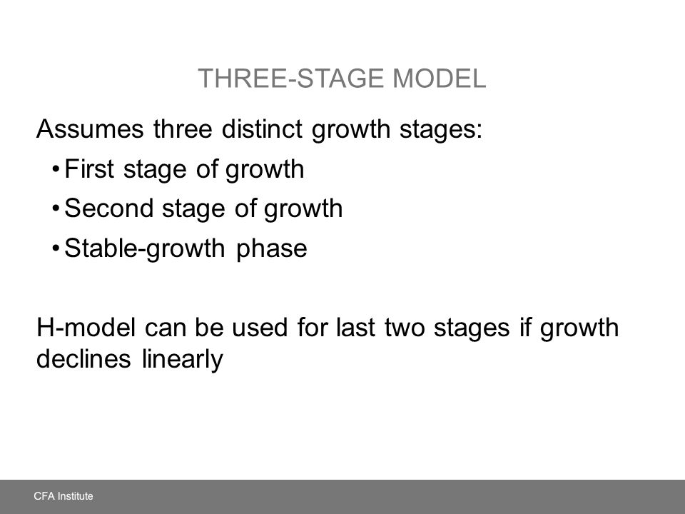 Assumes three distinct growth stages: First stage of growth