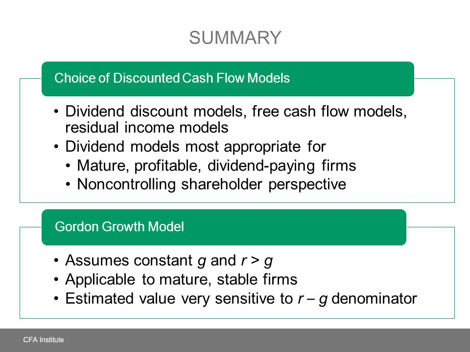 Summary Dividend discount models, free cash flow models, residual income models. Dividend models most appropriate for.