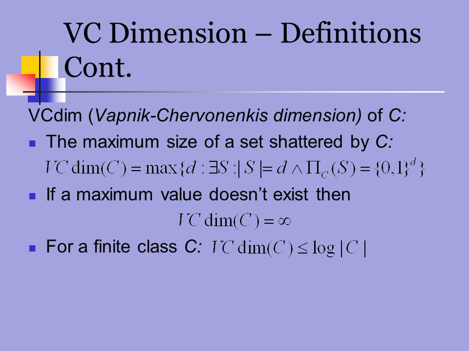 VC Dimension – Definitions Cont.