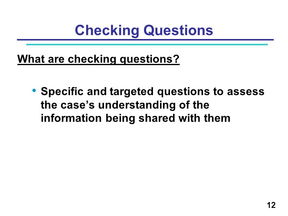 Checking Questions What are checking questions