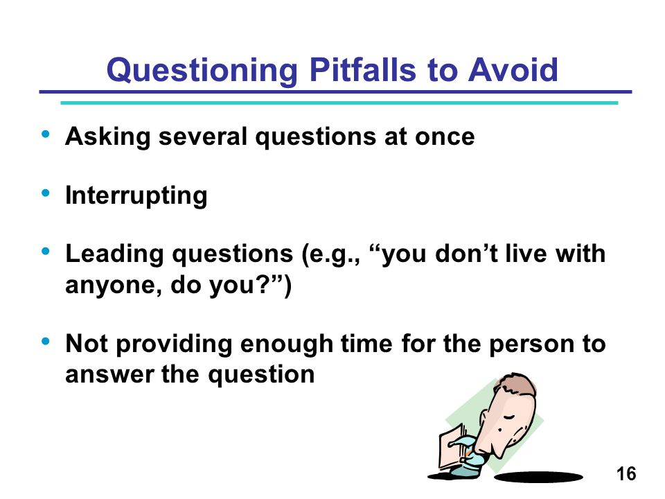 Questioning Pitfalls to Avoid