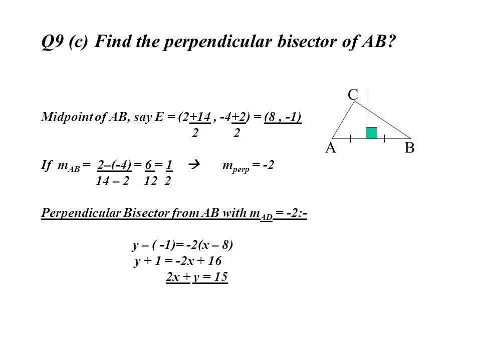 Q9 (c) Find the perpendicular bisector of AB