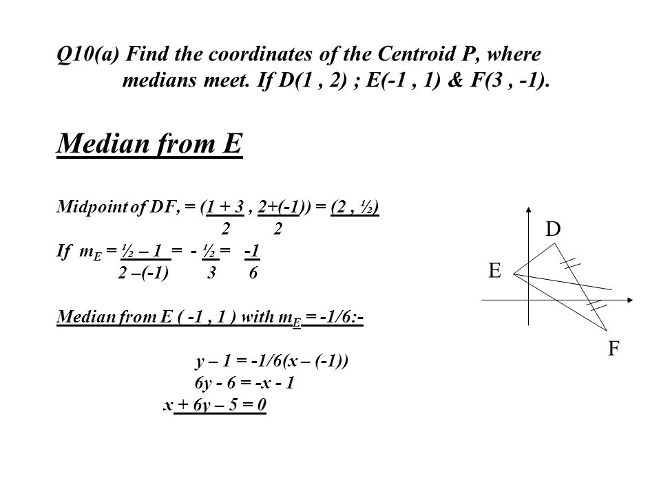Q10(a) Find the coordinates of the Centroid P, where. medians meet