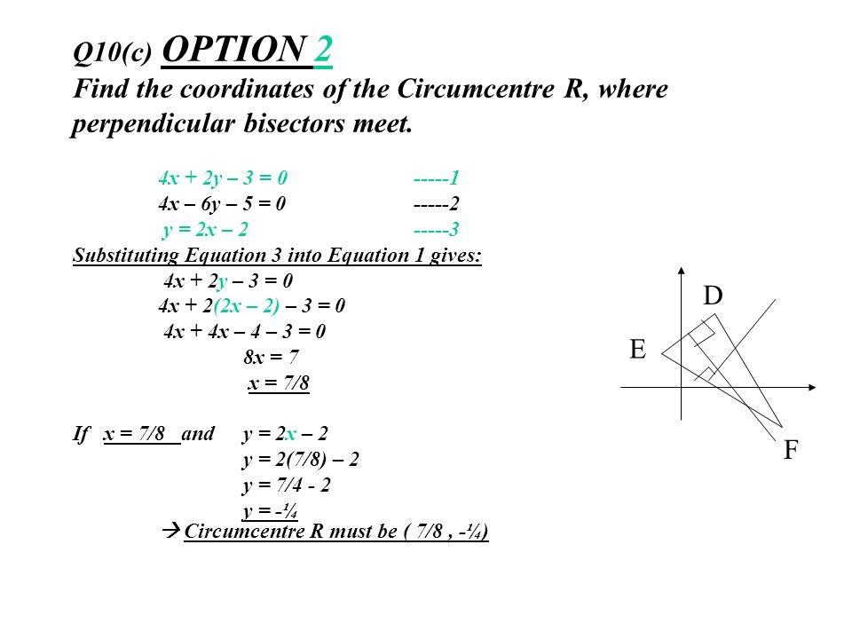 Q10(c) OPTION 2 Find the coordinates of the Circumcentre R, where perpendicular bisectors meet.