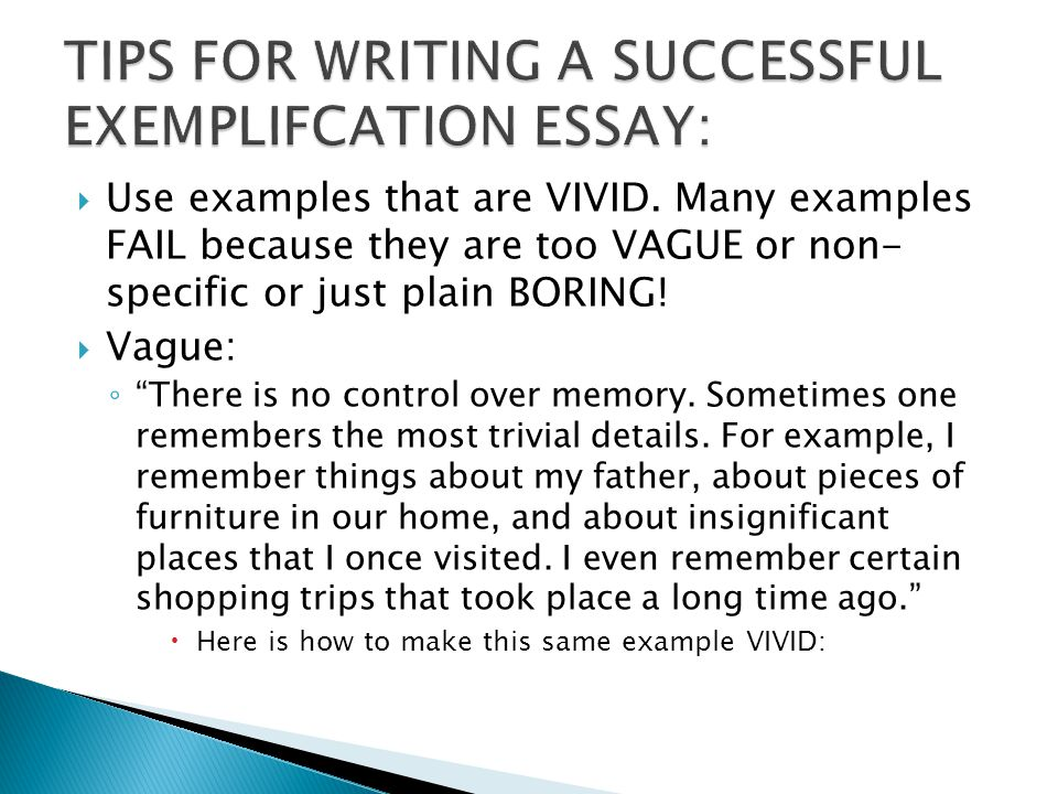 TIPS FOR WRITING A SUCCESSFUL EXEMPLIFCATION ESSAY: