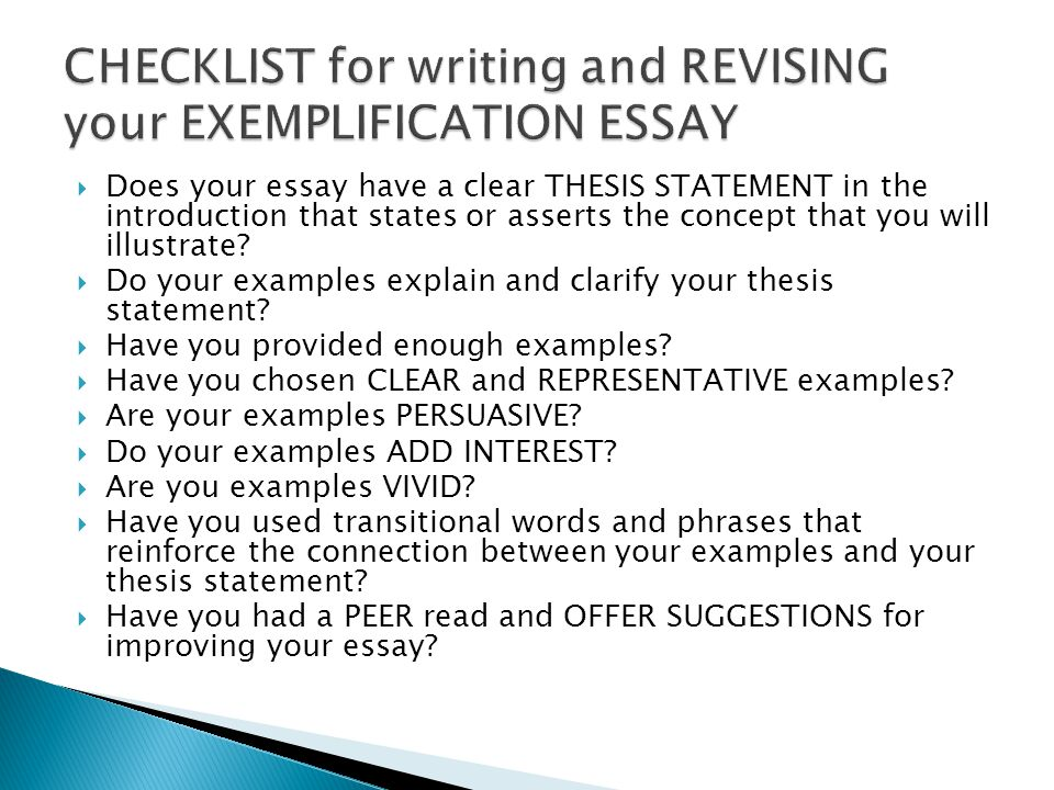 Thesis For A Persuasive Essay Checklist For Writing And Revising Your Exemplification Essay Essay Writing Examples For High School also Essay About Healthy Lifestyle The Exemplification Essay  Ppt Video Online Download English Essay Story