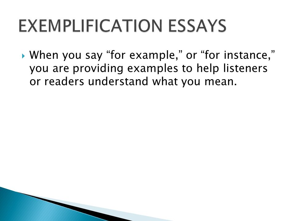 define an exemplification essay Word origin and history for exemplification n early 15c, from anglo-french exemplification , from medieval latin exemplificationem (nominative exemplificatio ), noun of action from past participle stem of exemplificare (see exemplify .