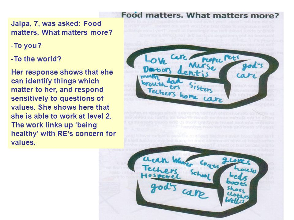 Jalpa, 7, was asked: Food matters. What matters more