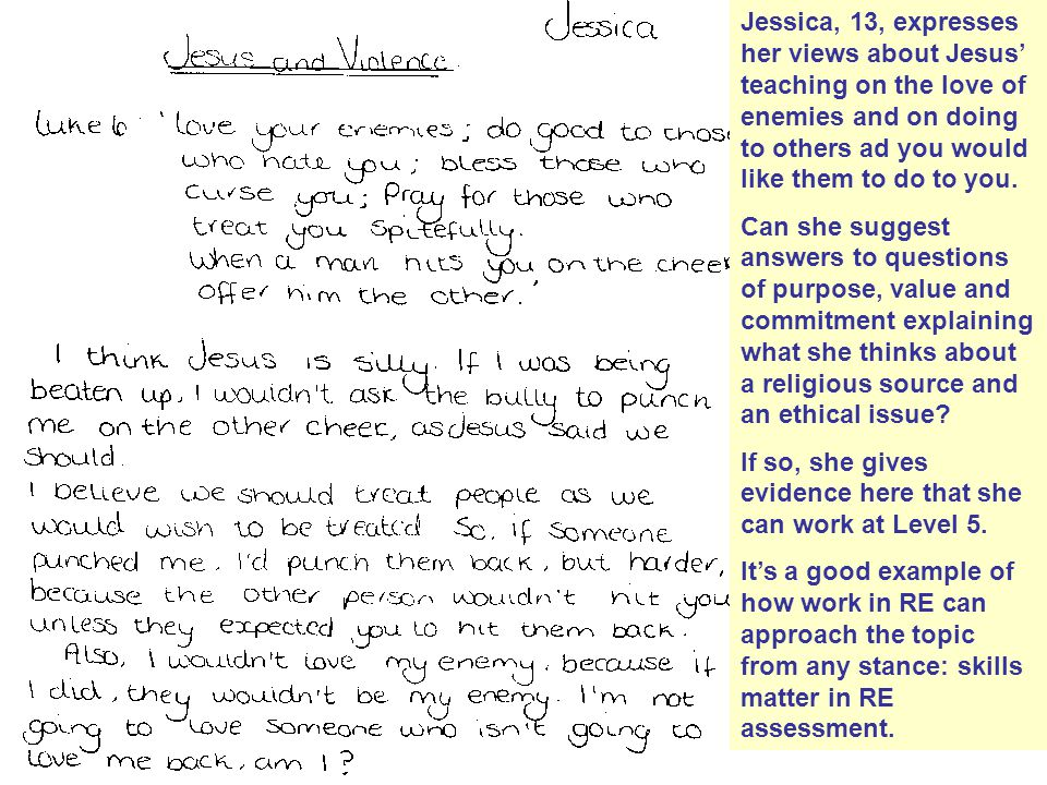 Jessica, 13, expresses her views about Jesus' teaching on the love of enemies and on doing to others ad you would like them to do to you.