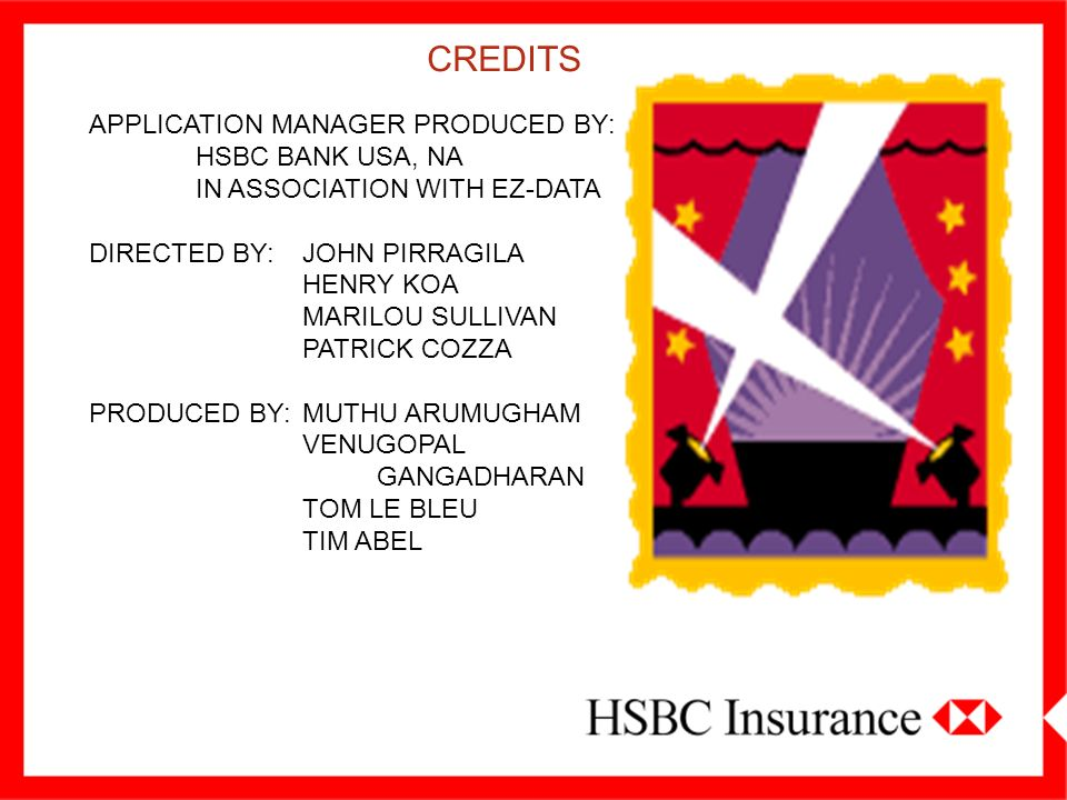 CREDITS APPLICATION MANAGER PRODUCED BY: HSBC BANK USA, NA