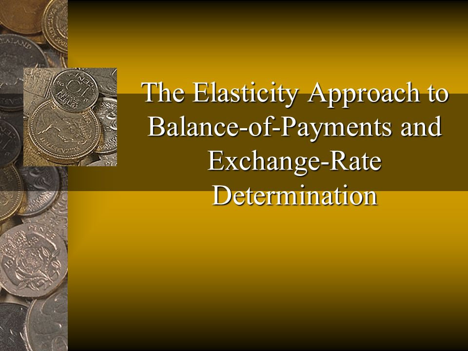 The Elasticity Approach to Balance-of-Payments and Exchange-Rate Determination