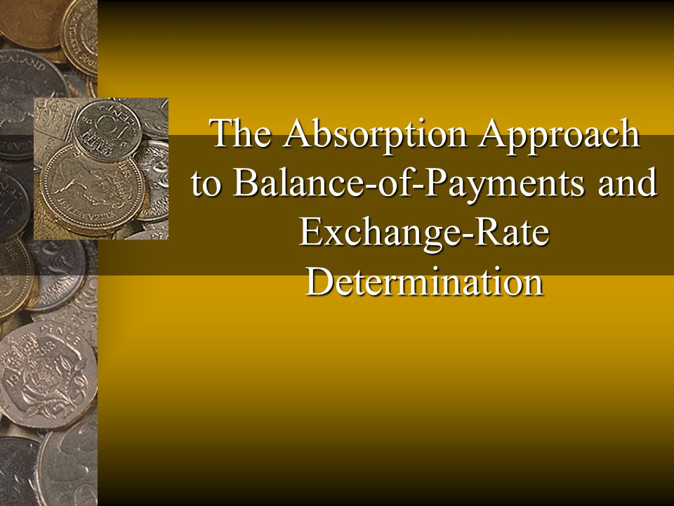 The Absorption Approach to Balance-of-Payments and Exchange-Rate Determination