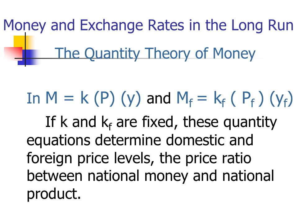 Money and Exchange Rates in the Long Run
