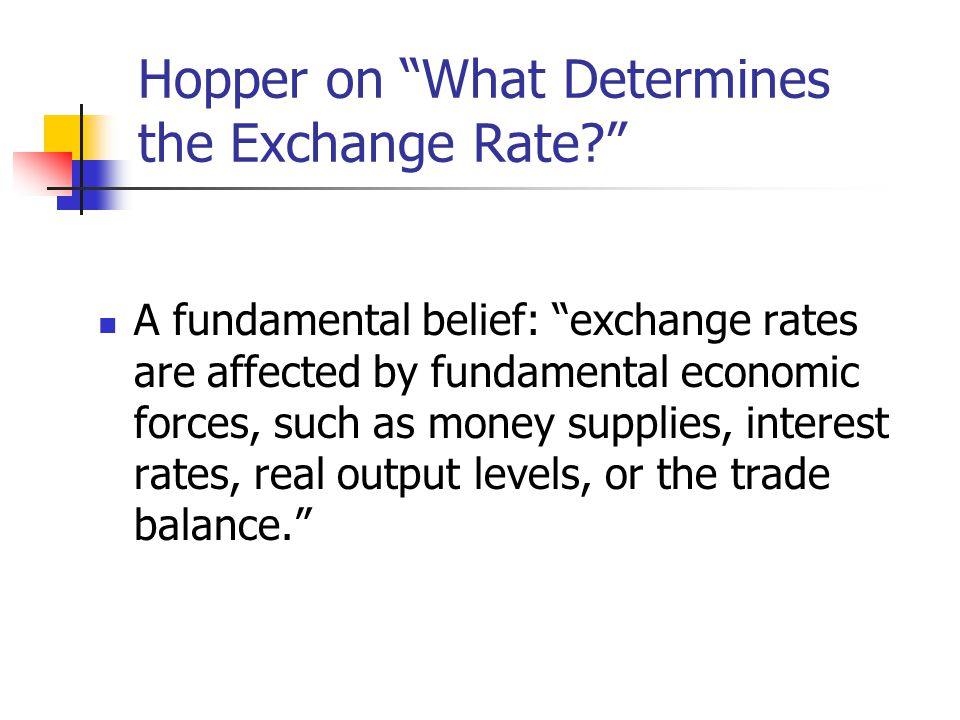 Hopper on What Determines the Exchange Rate