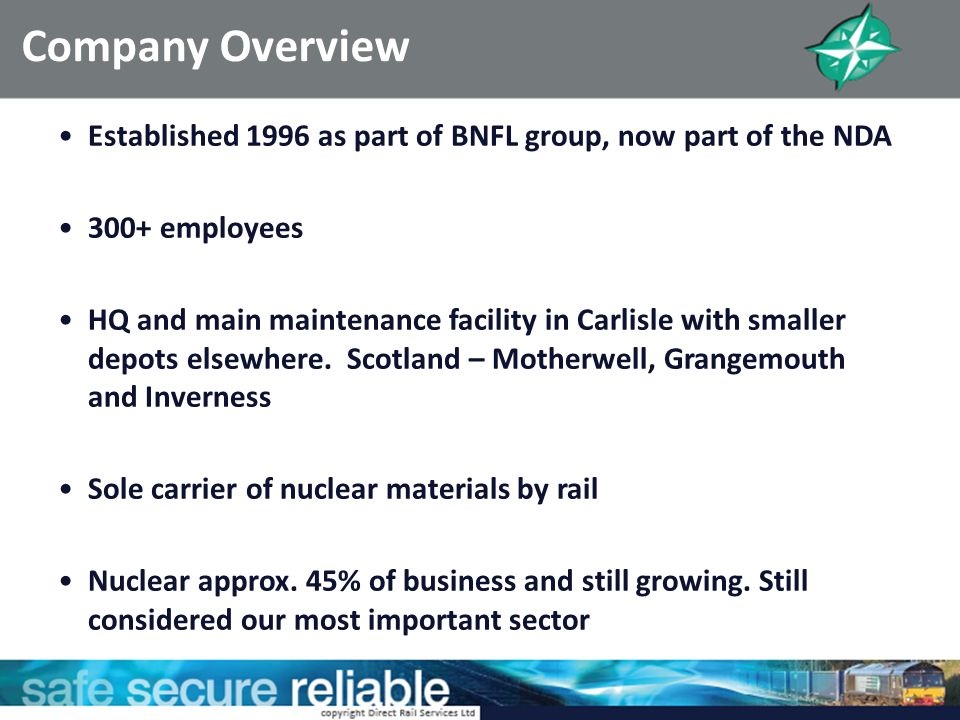 Company Overview Established 1996 as part of BNFL group, now part of the NDA employees.