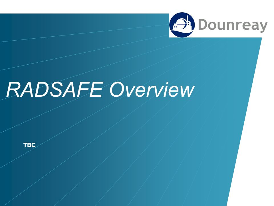 RADSAFE Overview TBC