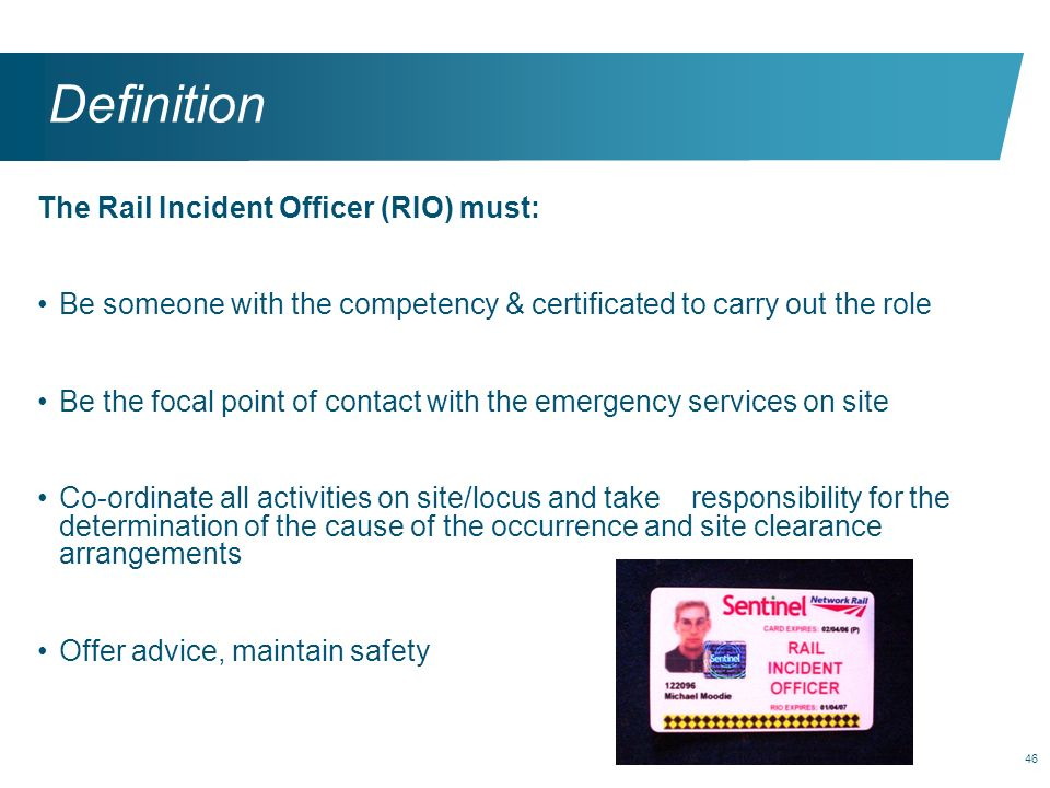 Definition The Rail Incident Officer (RIO) must: