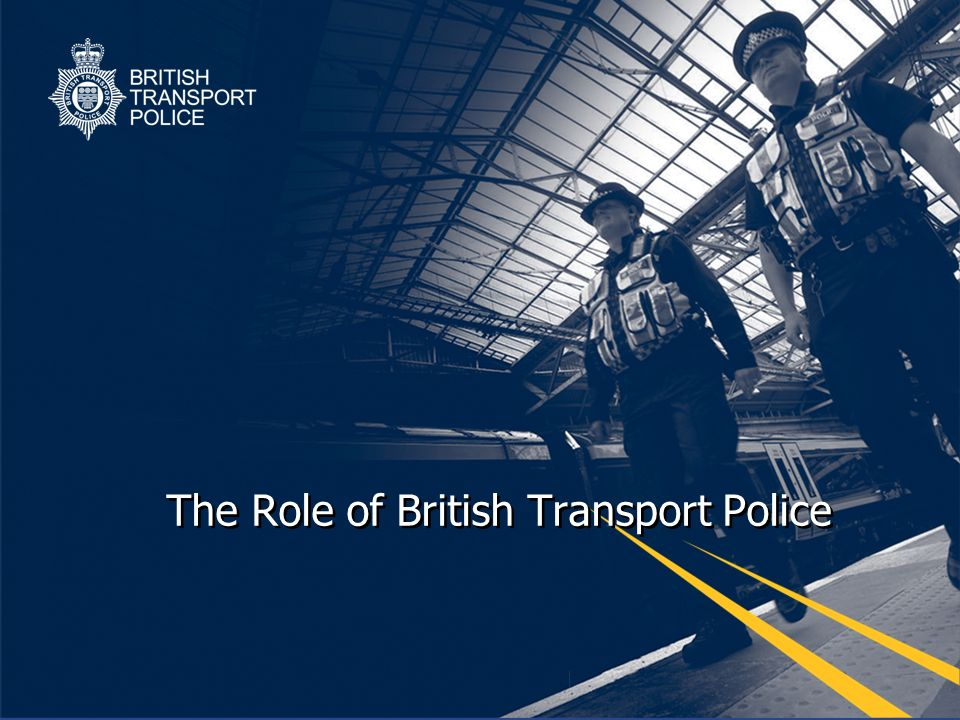 The Role of British Transport Police