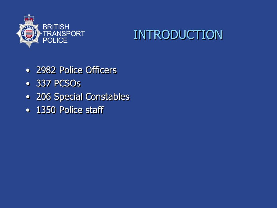 INTRODUCTION 2982 Police Officers 337 PCSOs 206 Special Constables