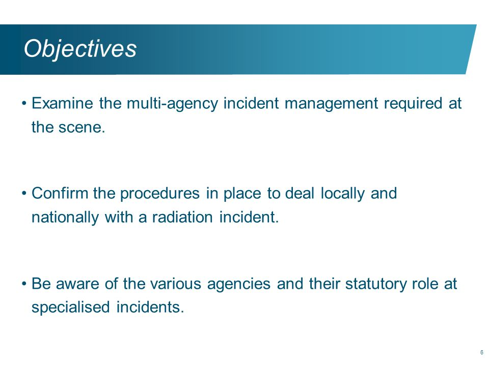 Objectives Examine the multi-agency incident management required at the scene.