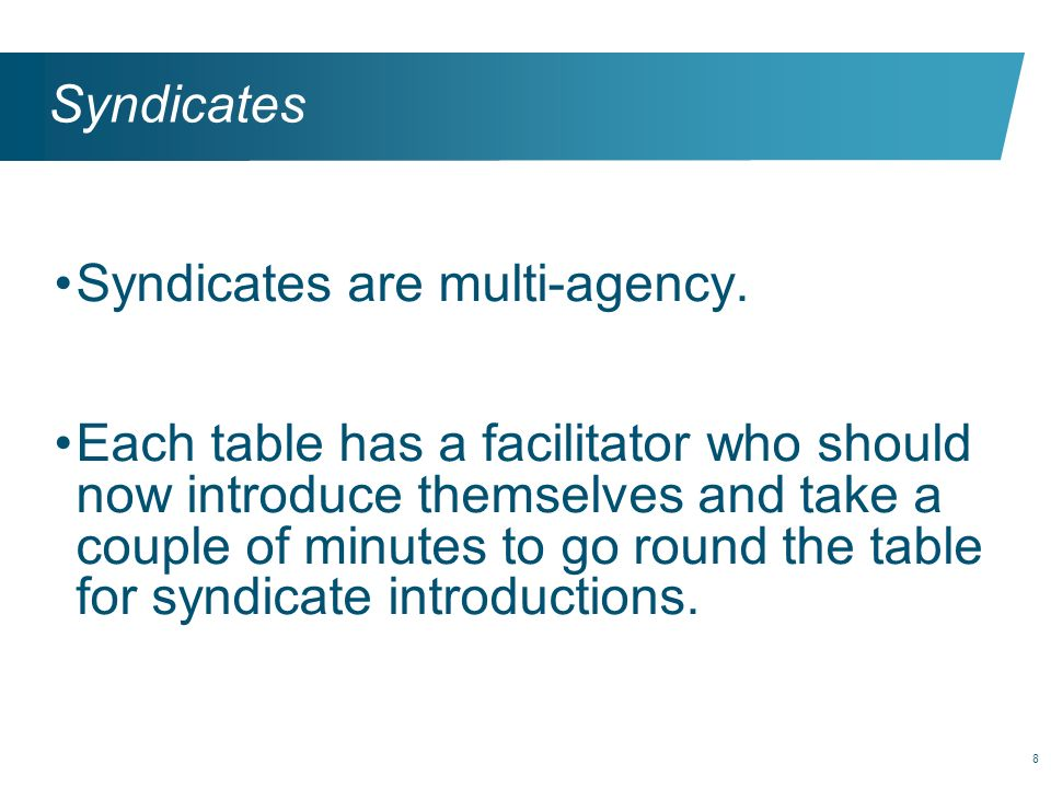 Syndicates Syndicates are multi-agency.