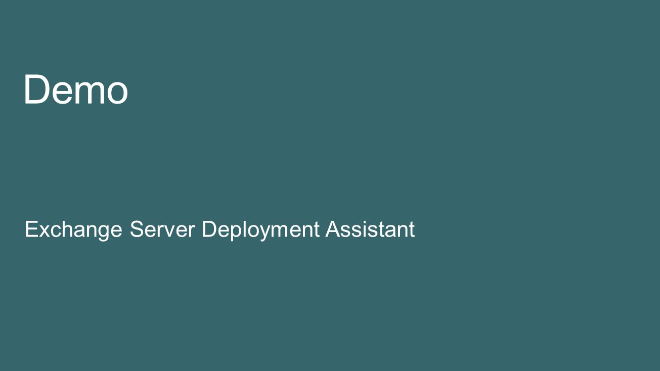 Demo Exchange Server Deployment Assistant 4/5/2017 7:36 PM