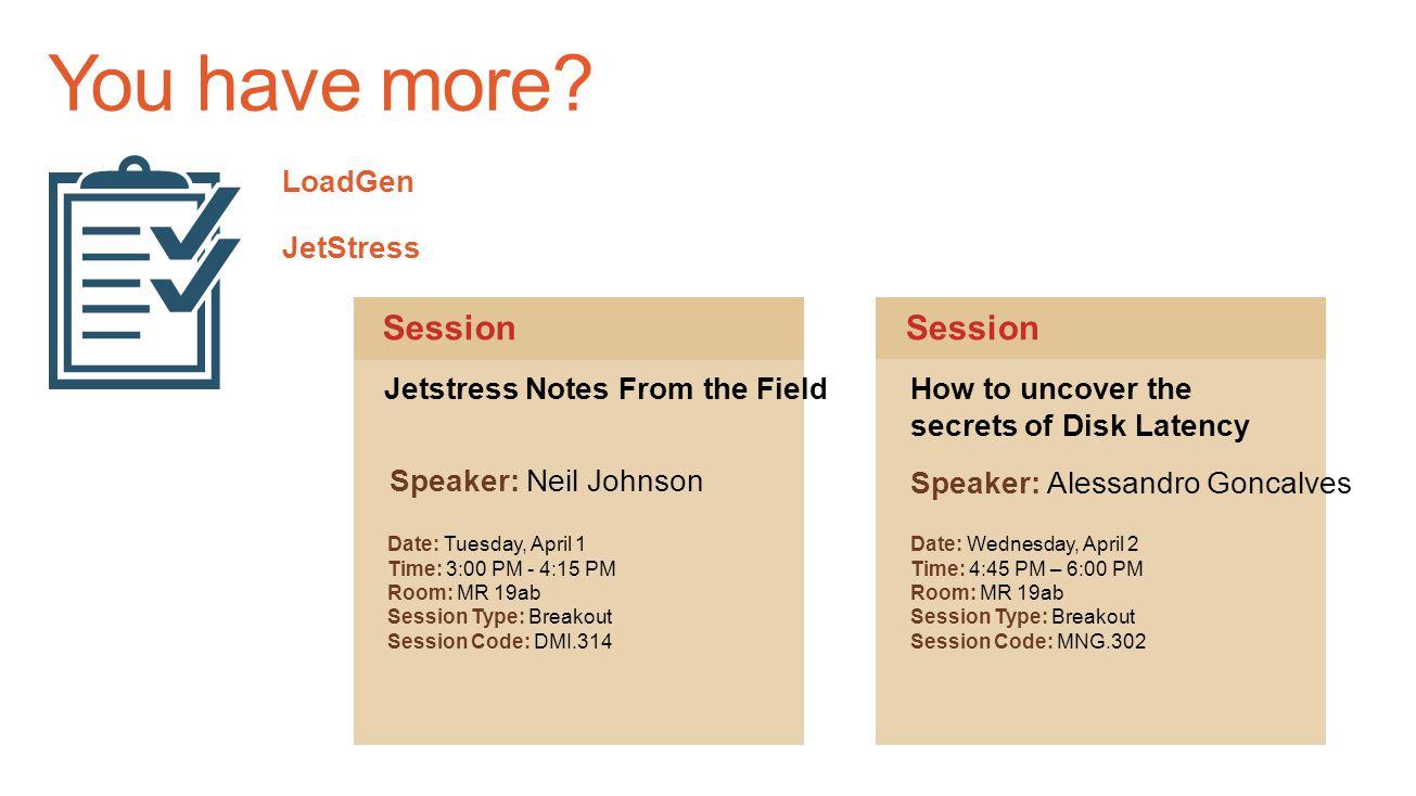 You have more Session Session LoadGen JetStress