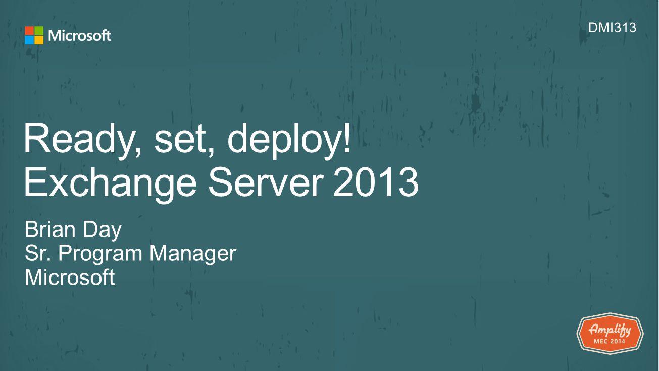 Ready, set, deploy! Exchange Server 2013