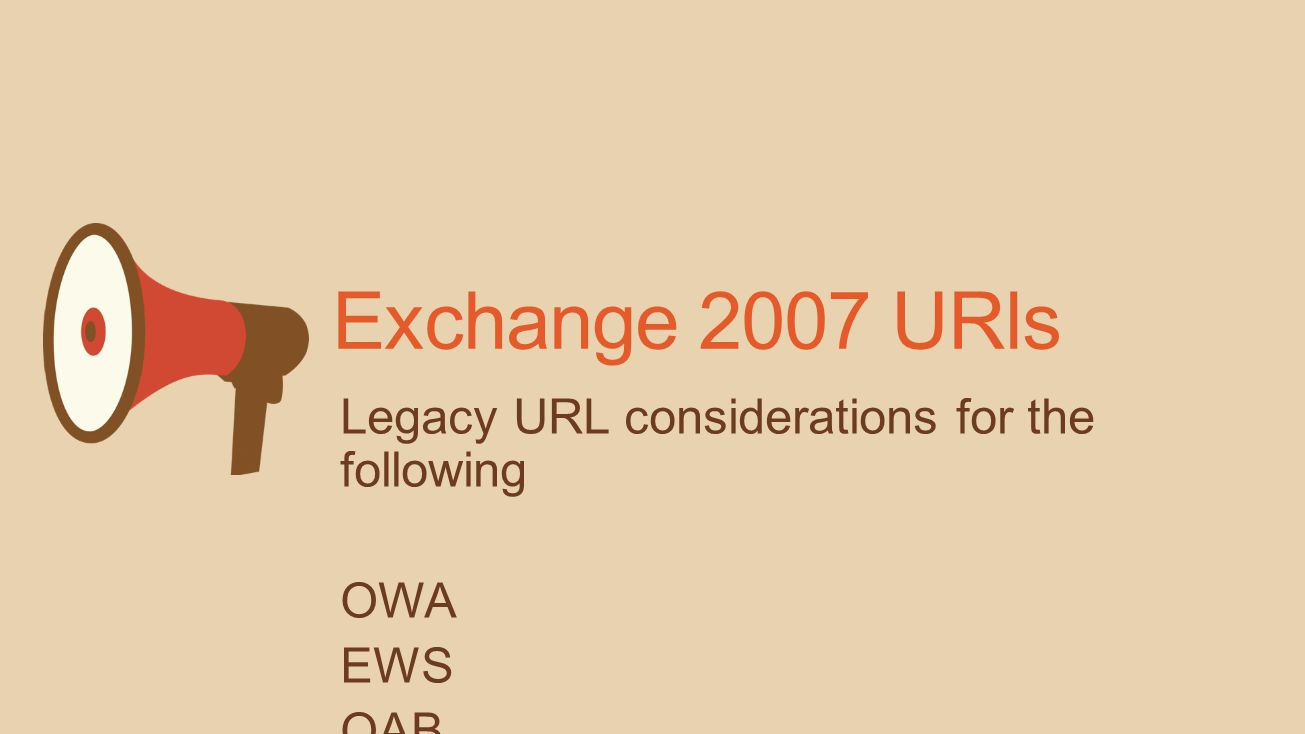 Exchange 2007 URls Legacy URL considerations for the following OWA EWS