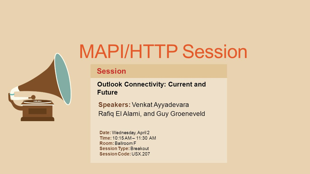 MAPI/HTTP Session Session Outlook Connectivity: Current and Future