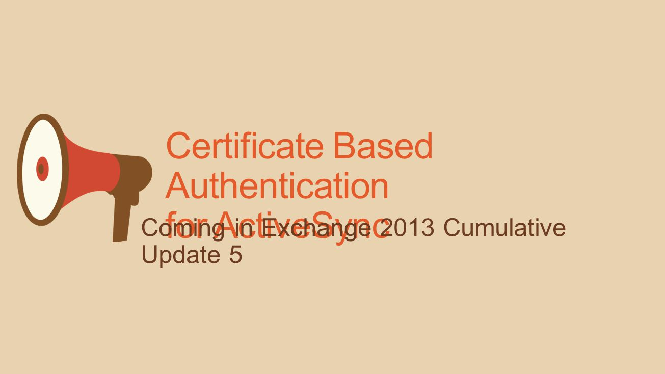 Certificate Based Authentication for ActiveSync