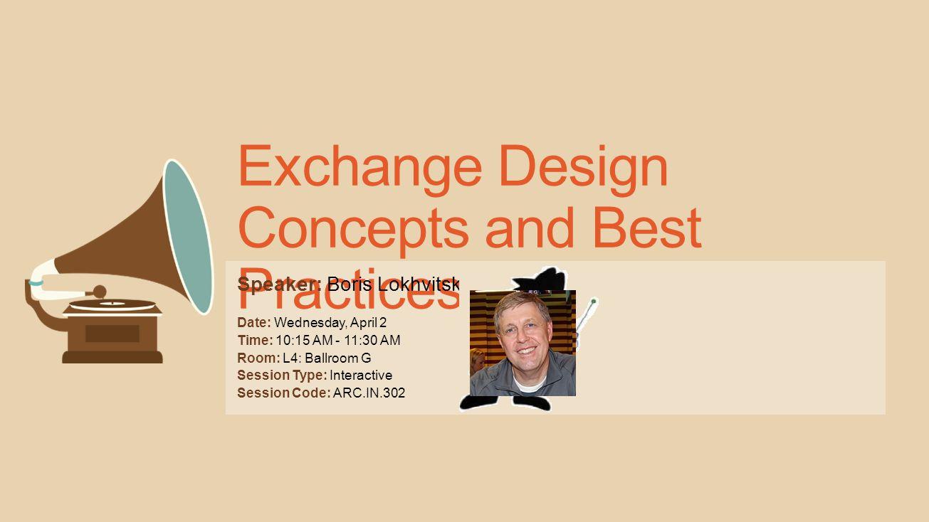 Exchange Design Concepts and Best Practices
