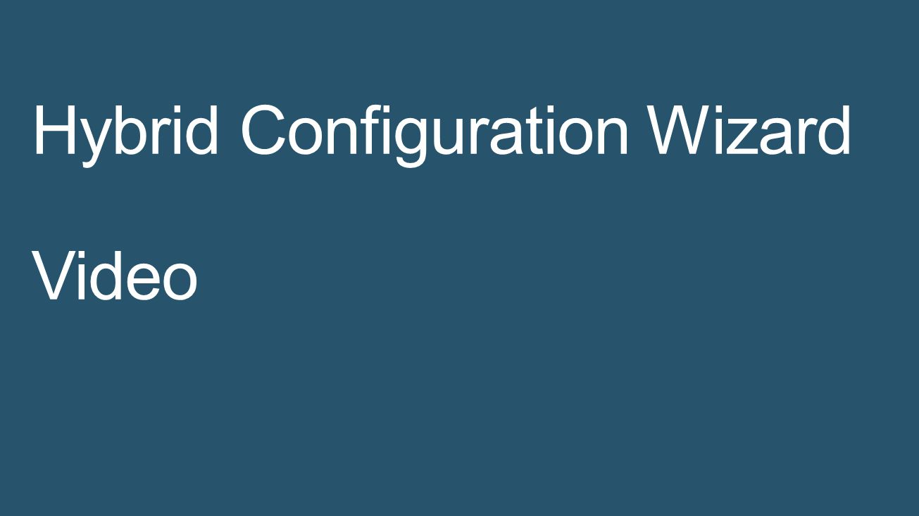 Hybrid Configuration Wizard Video