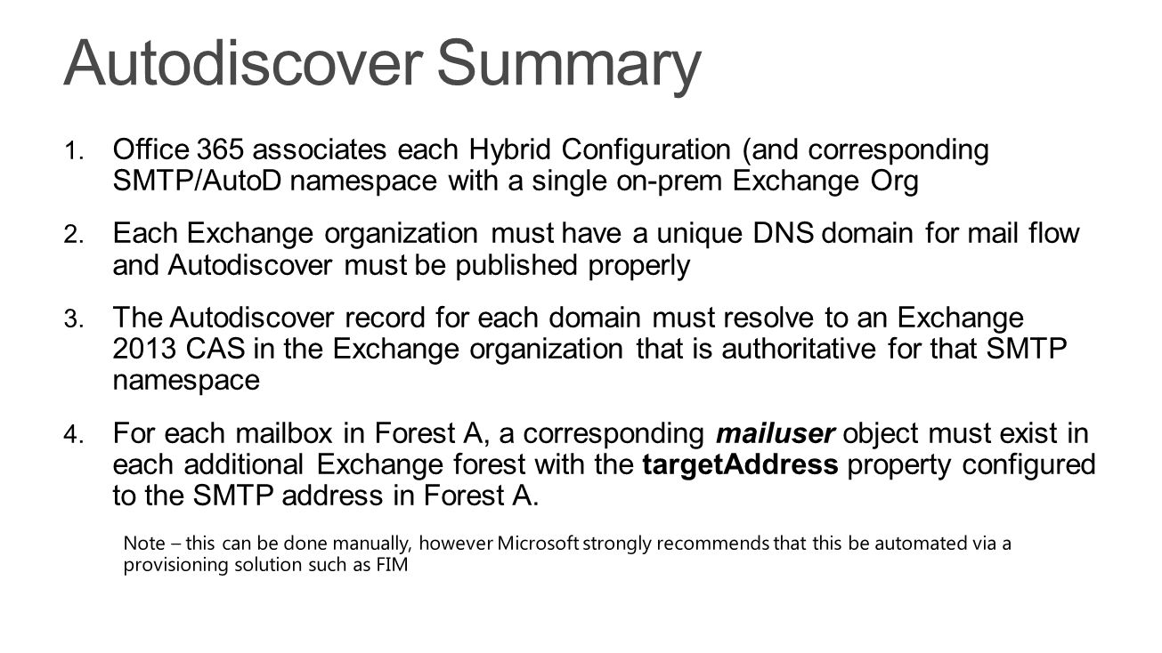 Autodiscover Summary Office 365 associates each Hybrid Configuration (and corresponding SMTP/AutoD namespace with a single on-prem Exchange Org.