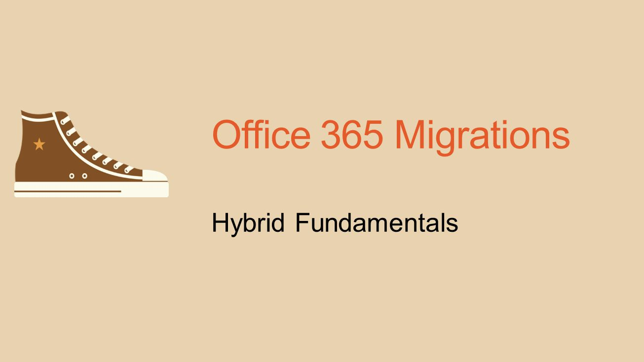 Office 365 Migrations Hybrid Fundamentals