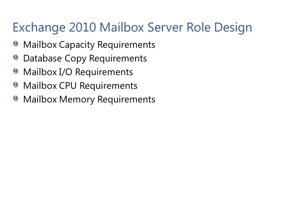 Design – Requirements Mailbox Count Mailbox Concurrency Mailbox Size