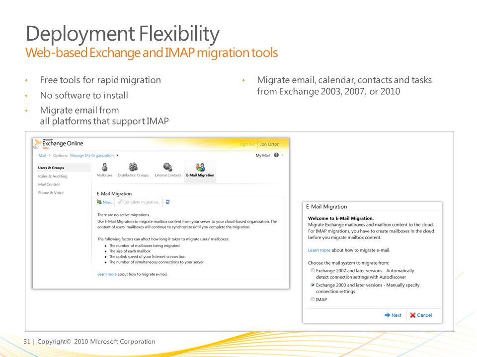 Deployment Flexibility Web-based Exchange and IMAP migration tools