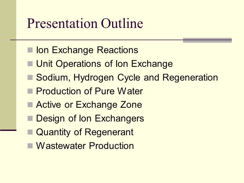 Presentation Outline Ion Exchange Reactions