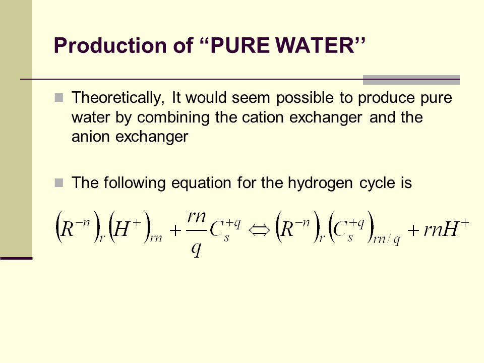 Production of PURE WATER''