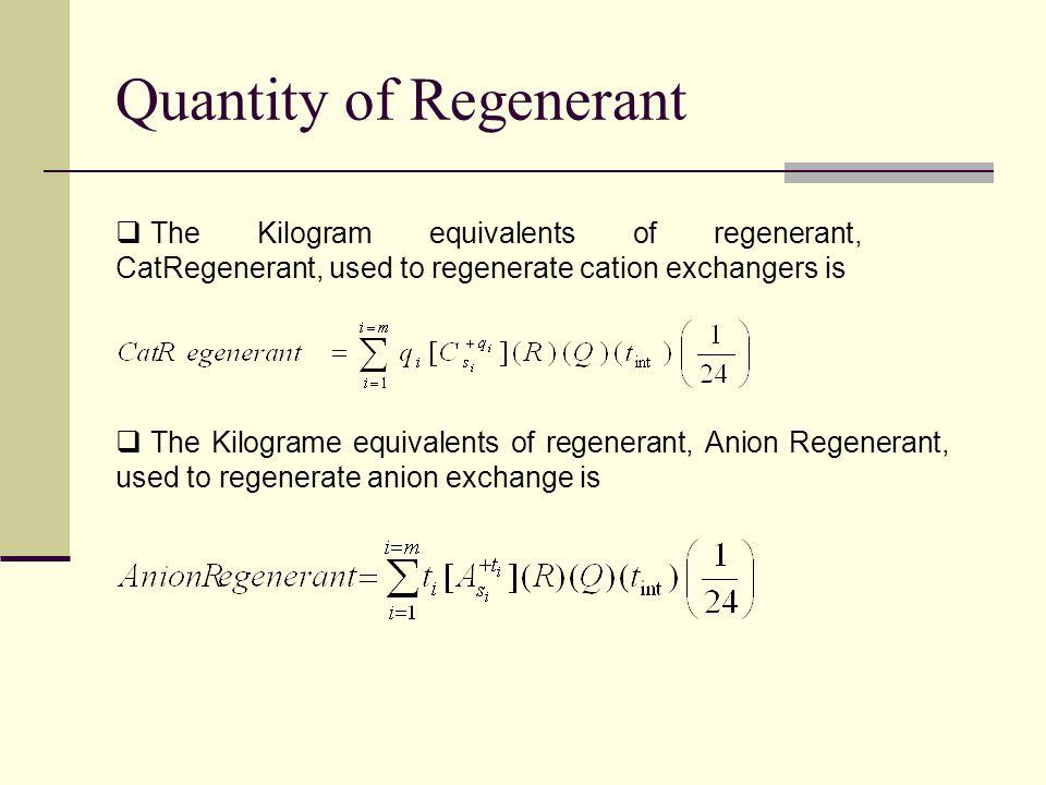 Quantity of Regenerant