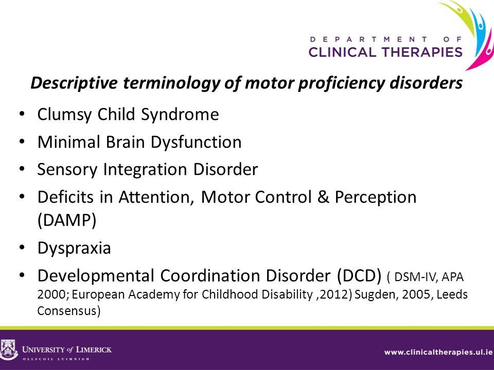 Descriptive terminology of motor proficiency disorders