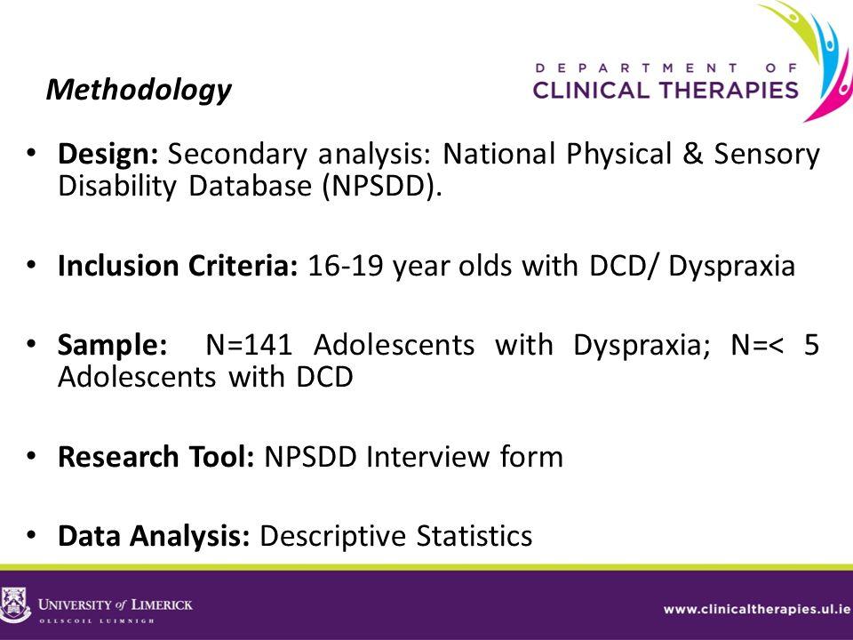 Methodology Design: Secondary analysis: National Physical & Sensory Disability Database (NPSDD).