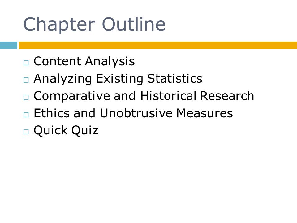 Chapter Outline Content Analysis Analyzing Existing Statistics