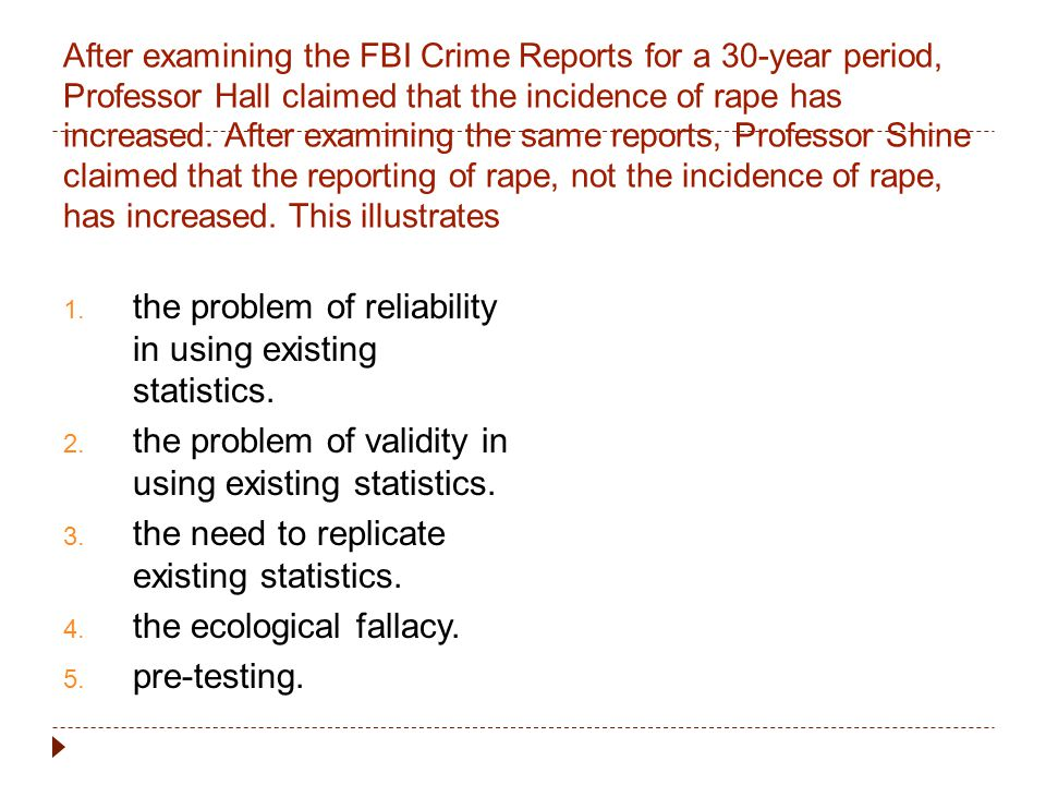 the problem of reliability in using existing statistics.