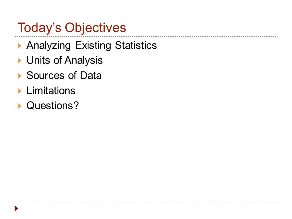 Today's Objectives Analyzing Existing Statistics Units of Analysis