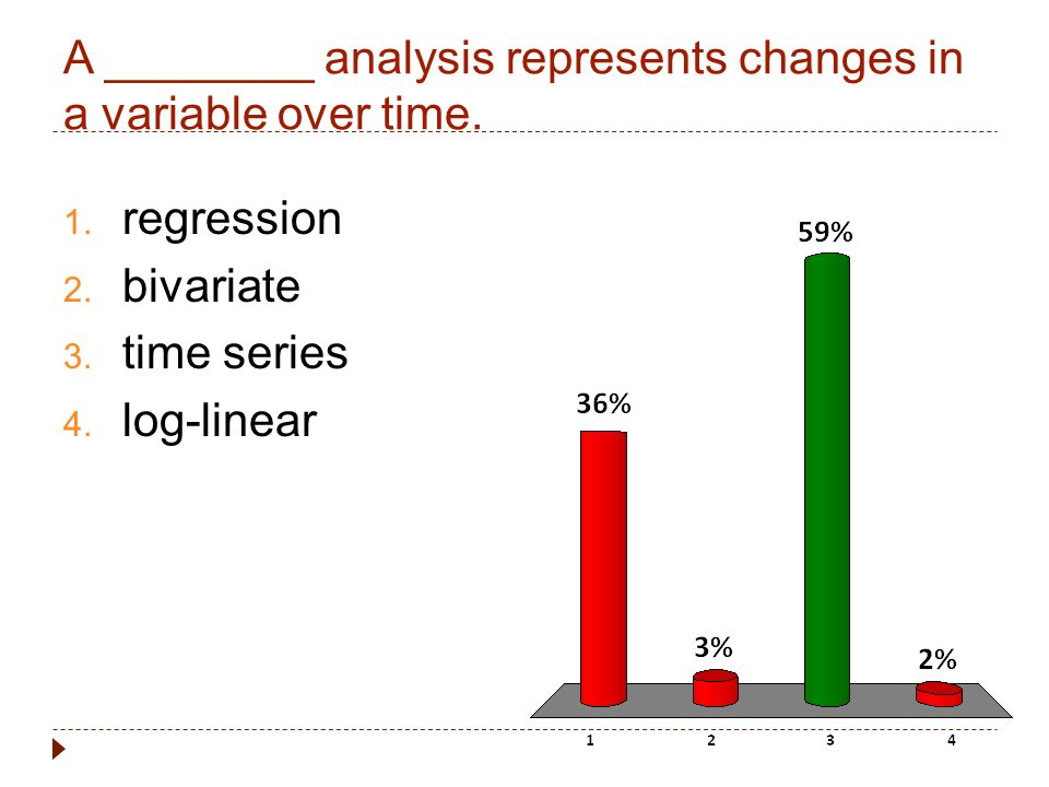 A ________ analysis represents changes in a variable over time.