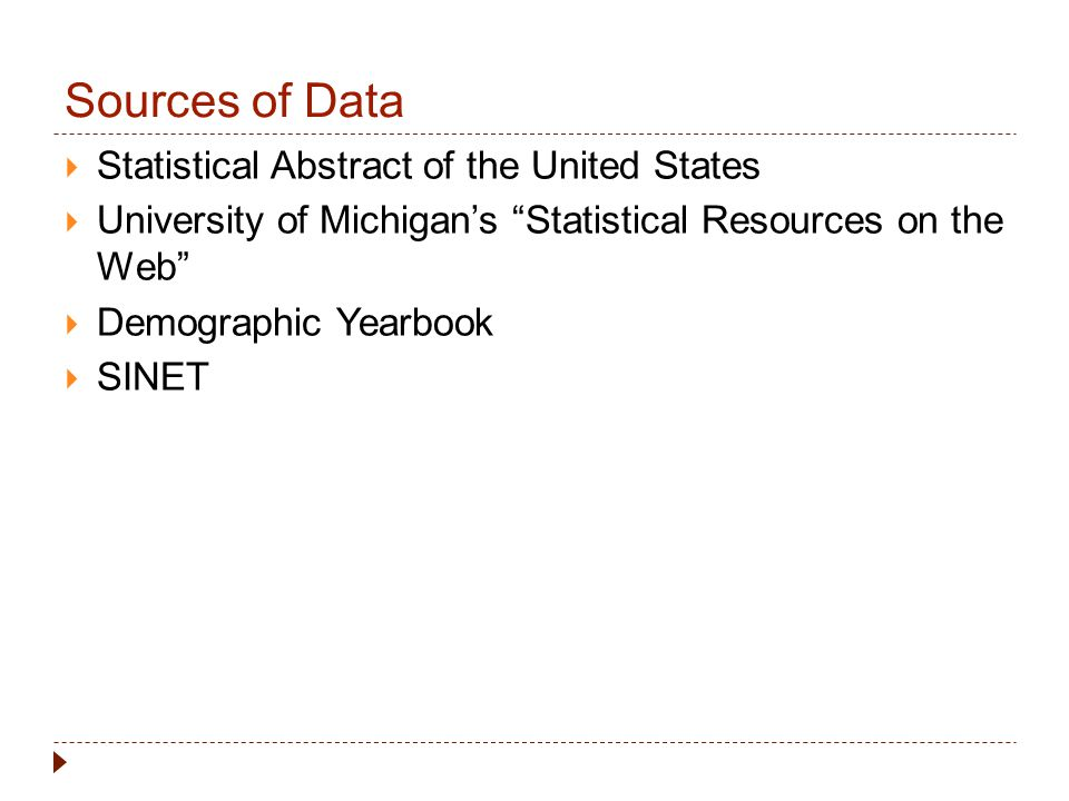 Sources of Data Statistical Abstract of the United States